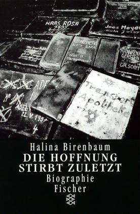 Die Hoffnung stirbt zuletzt Taschenbuch – Dezember 2002 Halina Birenbaum FISCHER Taschenbuch 359612414X Geschichte / 20. Jahrhundert