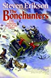 The Bonehunters (The Malazan Book of the Fallen, Book 6)