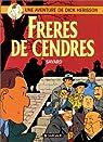 Dick Hérisson, tome 6 : Frères de cendres par Savard