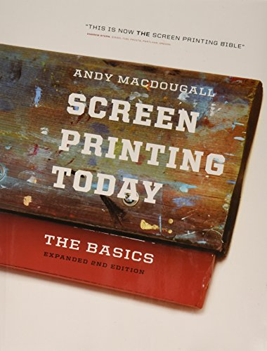- Screen Printing Today: The Basics