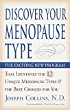 Discover Your Menopause Type: The Exciting New Program That Identifies the 12 Unique Menopause Types & the Best Choices for You