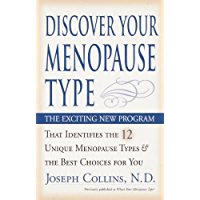 Discover Your Menopause Type: The Exciting New Program That Identifies the 12 Unique Menopause Types & the Best Choices for You (English Edition)