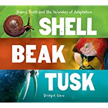 Shell, Beak, Tusk: Shared Traits and the Wonders of Adaptation