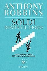 Soldi. Domina il gioco: Sette semplici passi per la libertà finanziaria (Overlook) (Italian Edition)