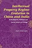Intellectual Property Regime Evolution in China and India : Technological, Political and Social Drivers of Change, Irwin, Crookes and Charles, Paul, 9004179755
