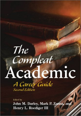 The Compleat Academic: A Career Guide John M Darley