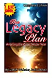 The Legacy Plan, Averting the Great Water War, Daniel Webster, 150032714X