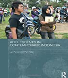 Adolescents in Contemporary Indonesia, Parker, Lyn and Nilan, Pam, 041550855X