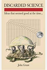 Discarded Science: Ideas That Seemed Good at the Time... Hardcover