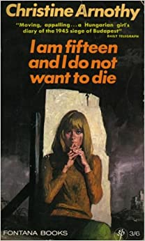 I am Fifteen and I Do Not Want to Die (Modern Authors)