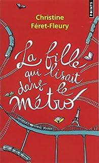 La fille qui lisait dans le métro, Féret-Fleury, Christine