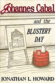 Johannes Cabal and the Blustery Day (Johannes Cabal series) by [Howard, Jonathan L.]