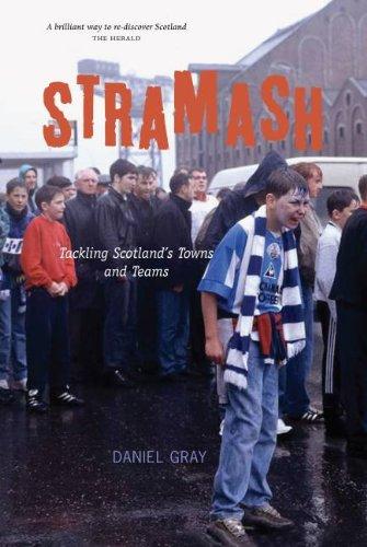 Stramash!: Tackling Scotland's Towns and Teams pdf