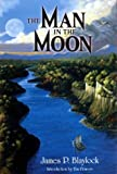 The Man in the Moon, James Blaylock, 1931081565