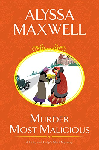 Murder Most Malicious (A Lady and Lady's Maid Mystery) by [Maxwell, Alyssa]