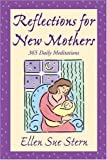Reflections for New Mothers, Ellen Sue Stern, 0743234502