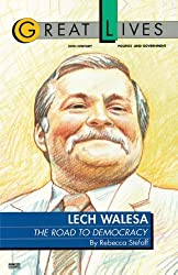 Lech Walesa: The Road to Democracy (Great Lives. 20th Century Politics and Government)