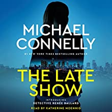 The Late Show Audiobook by Michael Connelly Narrated by Katherine Moennig