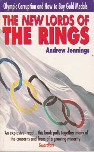 (The New Lords of the Rings: Olympic Corruption and How to Buy Gold)