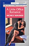 A Little Office Romance, Michele Dunaway, 0373168489