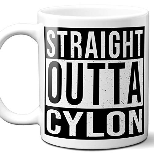 Straight Outta Cylon Souvenir Gift Mug. I Love City Town USA Lover Coffee Unique Tea Cup Men Women Birthday Mothers Day Fathers Day Christmas. 11 oz.