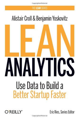 Lean-Analytics-Use-Data-to-Build-a-Better-Startup-Faster-Lean-Series