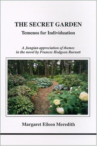 The Secret Garden: Temenos for Individuation (Studies in Jungian Psychology by Jungian Analysts) PDF