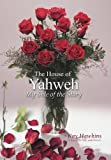 The House of Yahweh My Side of the Story, Kay Hawkins, 1477217053