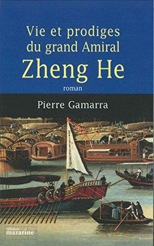 Vie Et Prodiges Du Grand Amiral Zheng He [Pdf/ePub] eBook