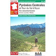 PYRÉNEES CENTRALES ET TOUR DU VAL D'AZUN : PARC NATIONAL DES PYRÉNÉES ARRENS/LOURDES/MELLES