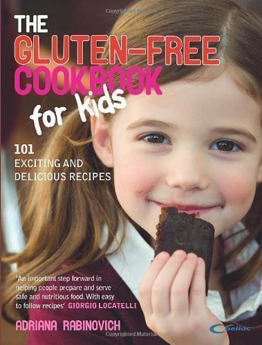 The Gluten-free Cookbook for Kids by Rabinovich, Adriana (2009)