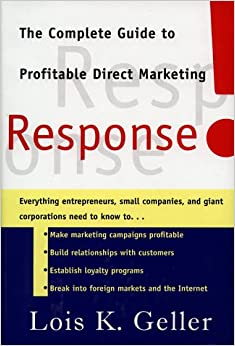Response!: Complete Guide to Profitable Direct Marketing