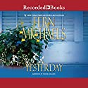 Yesterday Audiobook by Fern Michaels Narrated by Rachel Dulude