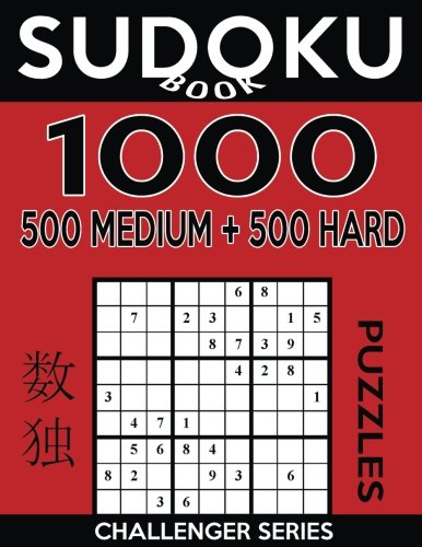 Sudoku Book 1,000 Puzzles, 500 Medium and 500 Hard: Sudoku Puzzle Book With Two Levels of Difficulty To Improve Your Game (Sudoku Book Challenger Series) (Volume 37)