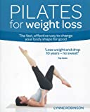 Pilates for Weight Loss, Lynne Robinson, 0857830139
