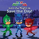 Into the Night to Save the Day! (PJ Masks)