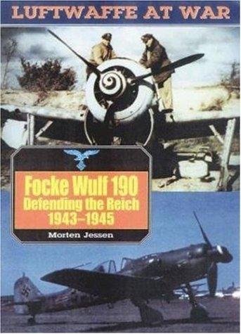 Read Online Focke Wulf 190: Defending the Reich (Luftwaffe At War) pdf epub