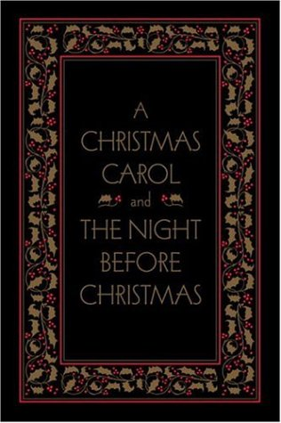 A Christmas Carol and The Night Before Christmas, Deluxe Edition (Literary Classics)