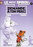 """Afficher """"Le petit spirou n° 7 Demande à ton père !"""""""