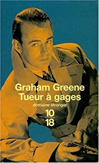 Tueur à gages, Greene, Graham