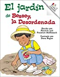 El Jardin de Bessey, la Desordenada, Patricia C. McKissack and Fredrick L. McKissack, 0516226886