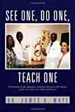 See One, Do One, T, James A. Mays, 1462893066