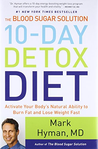 The Blood Sugar Solution 10-Day Detox Diet: Activate Your Body's Natural Ability to Burn Fat and Lose Weight Fast cover