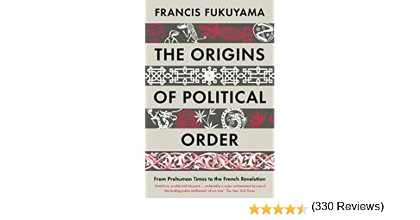 The Origins of Political Order: From Prehuman Times to the French Revolution (English Edition) eBook: Fukuyama, Francis: Amazon.es: Tienda Kindle