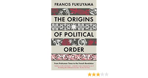 The Origins of Political Order: From Prehuman Times to the French Revolution (English Edition) eBook: Francis Fukuyama: Amazon.es: Tienda Kindle