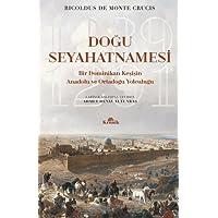 Doğu Seyahatnamesi: Bir Dominikan Keşişin Anadolu ve Ortadoğu Yolculuğu 1289 - 1291