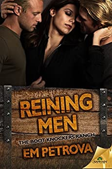 Reining Men (The Boot Knockers Ranch Book 3) by [Petrova, Em]