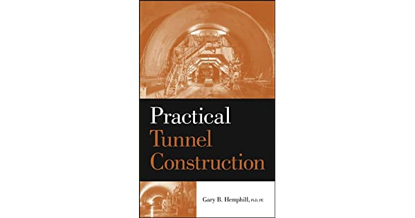 Practical Tunnel Construction: Gary B  Hemphill: Amazon com