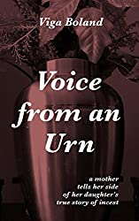 Voice From An Urn: A mother tells her side of her daughter's true story of incest (No Tears for my Father Book 3)