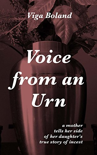 Book cover image for Voice From An Urn: A mother tells her side of her daughter's true story of incest (No Tears for my Father Book 3)